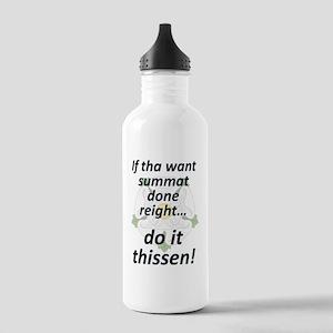If tha want summat... Sports Water Bottle