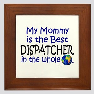 Best Dispatcher In The World (Mommy) Framed Tile