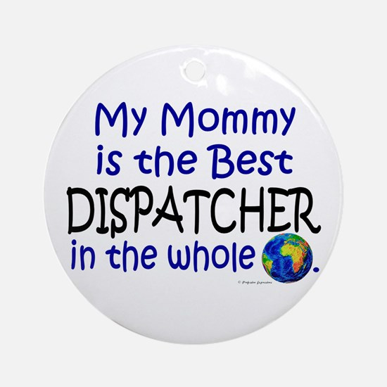 Best Dispatcher In The World (Mommy) Ornament (Rou