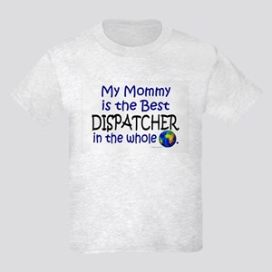 Best Dispatcher In The World (Mommy) Kids Light T-