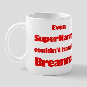 SuperNanny Couldn't Handle Br Mug