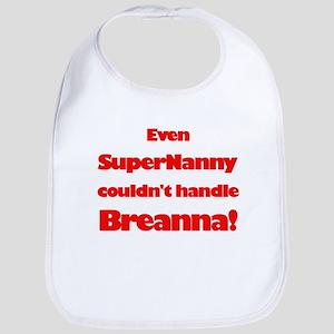 SuperNanny Couldn't Handle Br Bib