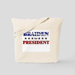 BRAIDEN for president Tote Bag