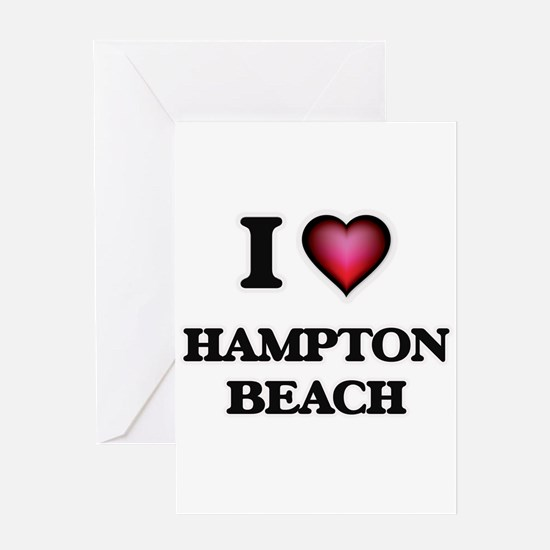 I love Hampton Beach New Hampshire Greeting Cards