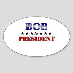 BOB for president Oval Sticker