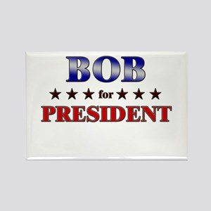 BOB for president Rectangle Magnet