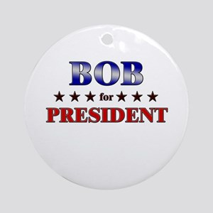 BOB for president Ornament (Round)