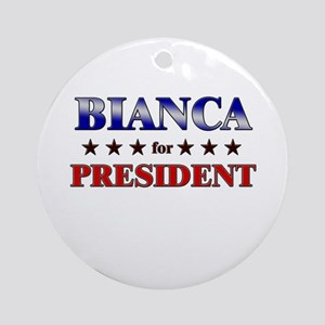 BIANCA for president Ornament (Round)