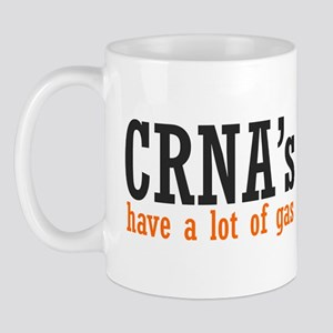 CRNA's Have a Lot of Gas Mug