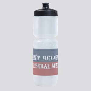 DONT BELIEVE THE LIBERAL MEDIA Sports Bottle