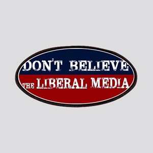 DONT BELIEVE THE LIBERAL MEDIA Patch