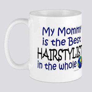 Best Hairstylist In The World (Mommy) Mug