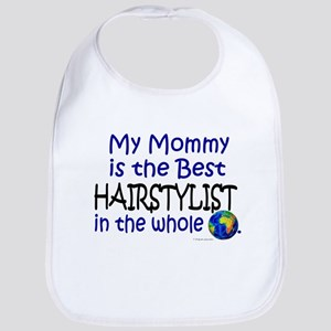 Best Hairstylist In The World (Mommy) Bib