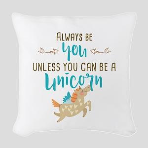 Always Be Unicorn Woven Throw Pillow