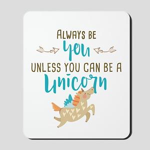 Always Be Unicorn Mousepad