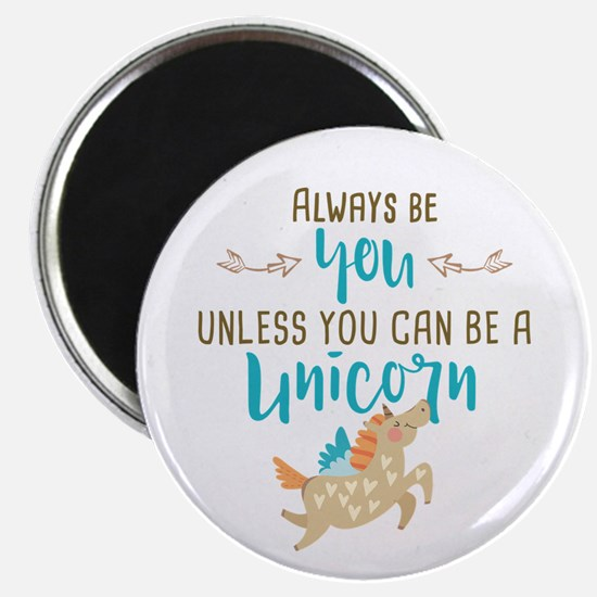 Always Be Unicorn Magnet