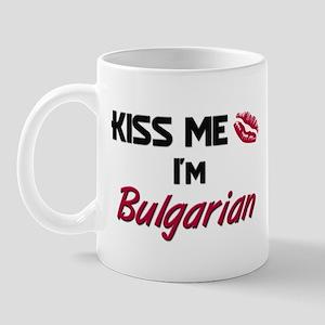 Kiss me I'm Bulgarian Mug