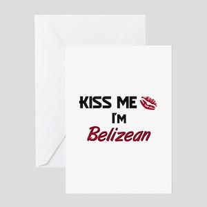 Kiss me I'm Belizean Greeting Card