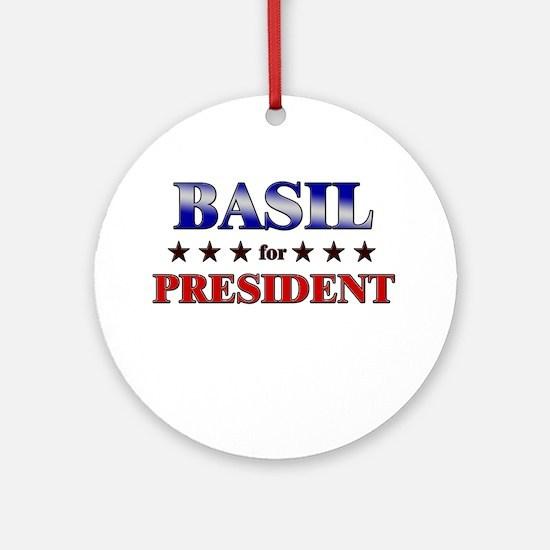 BASIL for president Ornament (Round)
