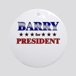 BARRY for president Ornament (Round)