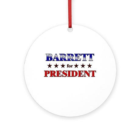 BARRETT for president Ornament (Round)