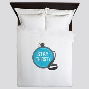Stay Thirsty Queen Duvet