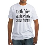 246.TOOTH FAIRY SANTA CLAUS EASTER BUNNY Fitted T-