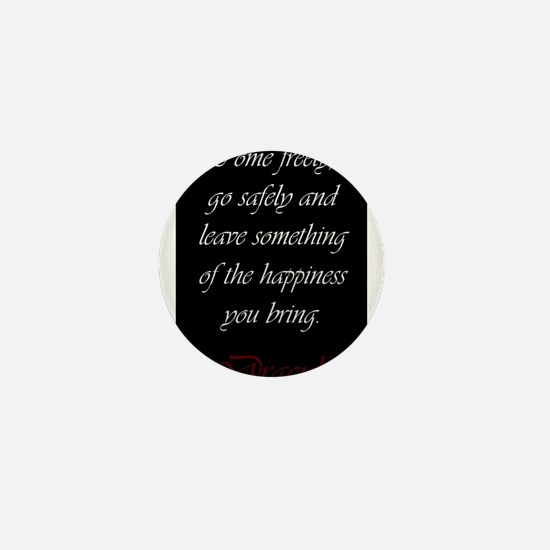 Leave Something Of The Happiness You B Mini Button