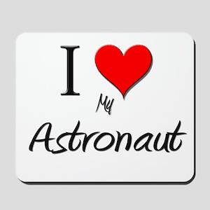 I Love My Astronaut Mousepad