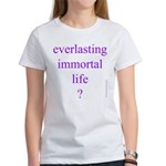 116.everlasting immortal life..? Women's T-Shirt
