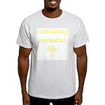 116.everlasting immortal life..? Ash Grey T-Shirt