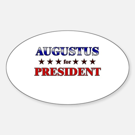 AUGUSTUS for president Oval Decal