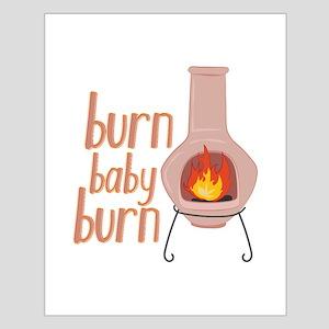 Burn Baby Burn Posters