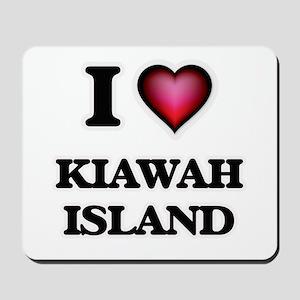 I love Kiawah Island South Carolina Mousepad