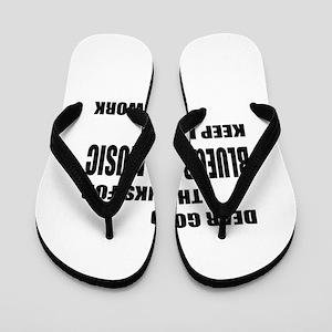 Dear God Thanks For Bluegrass Flip Flops