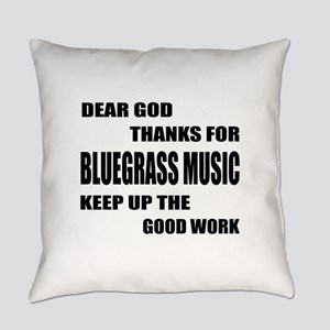 Dear God Thanks For Bluegrass Everyday Pillow