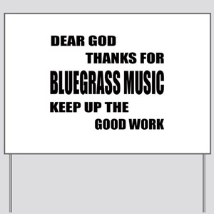 Dear God Thanks For Bluegrass Yard Sign