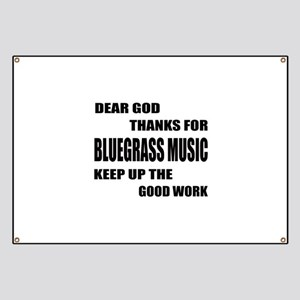 Dear God Thanks For Bluegrass Banner