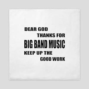 Dear God Thanks For Big Band Queen Duvet