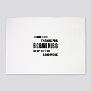Dear God Thanks For Big Band 5'x7'Area Rug