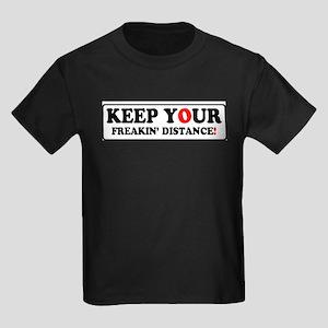 KEEP YOUR FREAKIN' DISTANCE! - T-Shirt