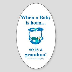 Grandma is Born Oval Sticker