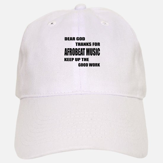 Dear God Thanks For Afrobeat Baseball Baseball Cap