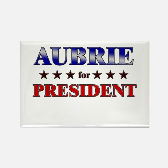 AUBRIE for president Rectangle Magnet