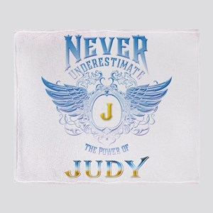Never underestimate the power of jud Throw Blanket