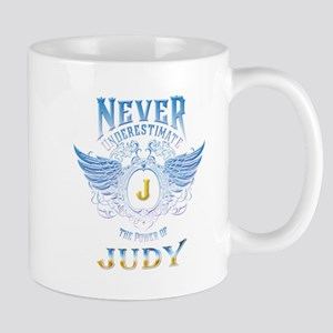 Never underestimate the power of judy Mugs