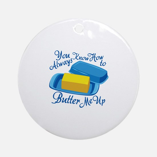 Butter Me Up Round Ornament