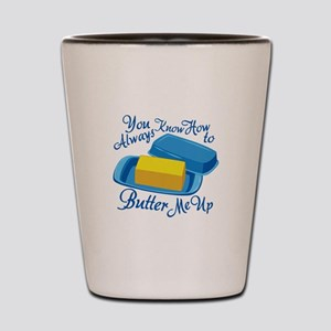 Butter Me Up Shot Glass