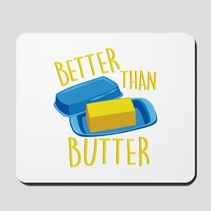 Better Than Butter Mousepad