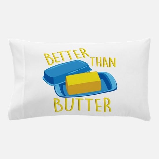 Better Than Butter Pillow Case